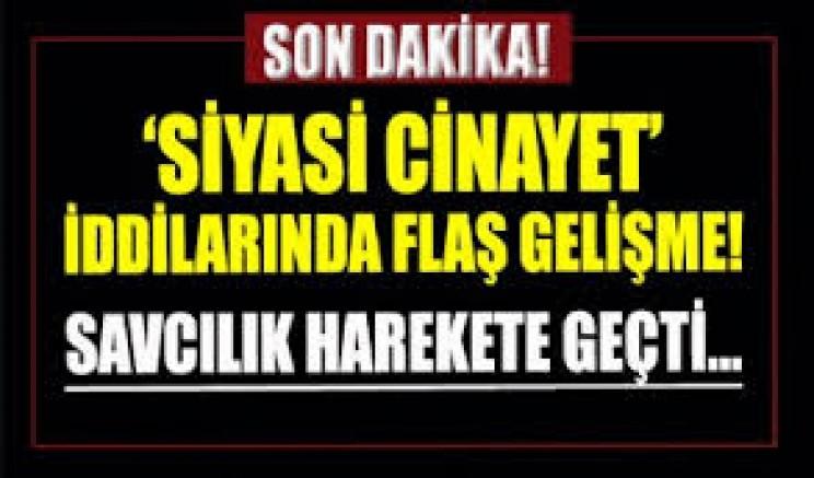 Ankara Cumhuriyet Başsavcılığı'ndan 'siyasi cinayet' iddialarına soruşturma