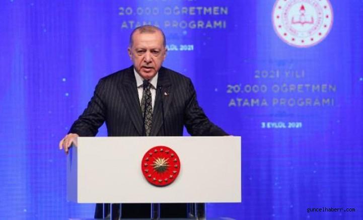 Erdoğan: Salgın hala devam ediyor, onları okuldan ayrı bırakma lüksümüz kalmadı