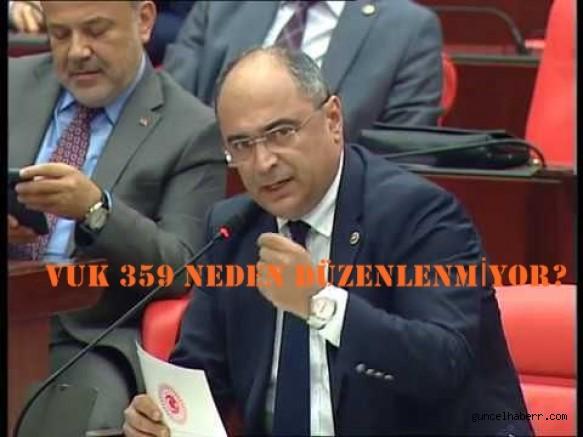 VUK 359 NEDEN  GENEL KURULA  GELMİYOR? ŞİMDİDE CHP SORUYOR!!